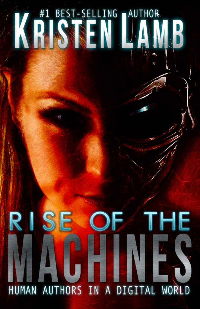 Rise of the Machines: Human Authors in a Digital World by Kristen Lamb