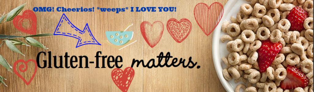 Image vie Cheerios. WE LOVE YOU!!! Even though you are stuck to every piece of furniture I OWN! http://www.cheerios.com/GlutenFree/